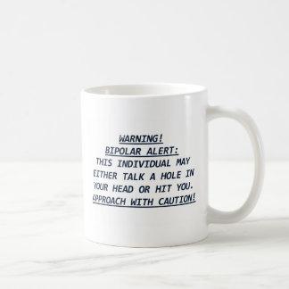 WARNING-BIPOLAR ALERT4 COFFEE MUG