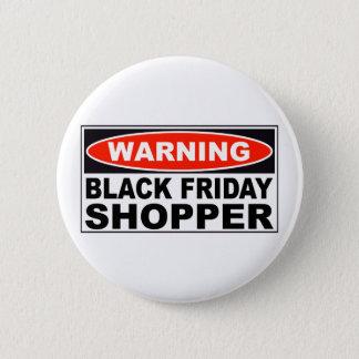 Warning Black Friday Shopper 6 Cm Round Badge