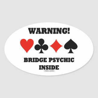 Warning! Bridge Psychic Inside (Four Card Suits) Oval Sticker