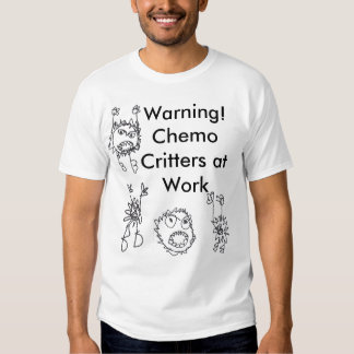 Warning! Chemo Critters at Work - Customized Tshirts