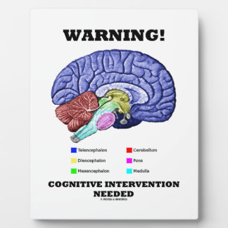 Warning! Cognitive Intervention Needed Plaque