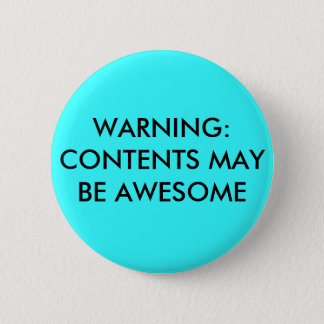 WARNING:CONTENTS MAY BE AWESOME 6 CM ROUND BADGE