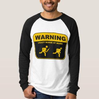 WARNING-CRAZY NURSE T-Shirt