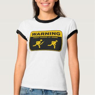 WARNING CRAZY NURSE T-Shirt