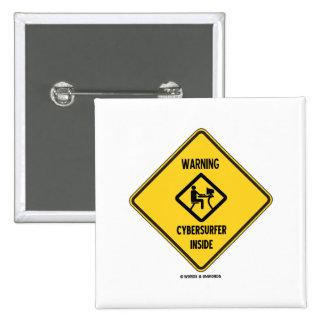 Warning! Cybersurfer Inside (Yellow Diamond Sign) 15 Cm Square Badge