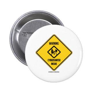 Warning! Cybersurfer Inside (Yellow Diamond Sign) 6 Cm Round Badge