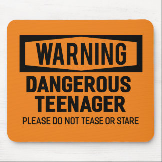 Warning Dangerous Teenager Mousepad