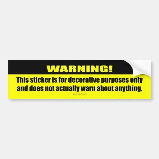 Warning! Decorative Only Bumper Sticker
