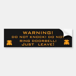 WARNING!, DO NOT KNOCK! DO NOT RING DOORBELL! BUMPER STICKER