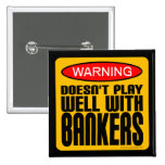 Warning: Doesn't Play Well With Bankers 15 Cm Square Badge