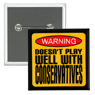Warning: Doesn't Play Well With Conservatives 15 Cm Square Badge