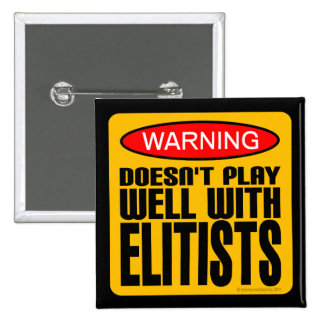Warning: Doesn't Play Well With Elitists 15 Cm Square Badge