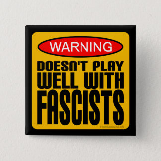Warning: Doesn't Play Well With Fascists 15 Cm Square Badge