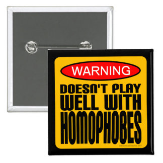 Warning: Doesn't Play Well With Homophobes 15 Cm Square Badge