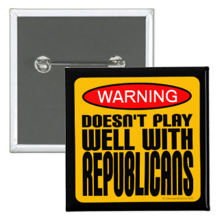 Warning: Doesn't Play Well With Republicans 15 Cm Square Badge