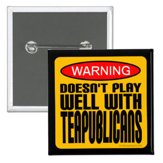 Warning: Doesn't Play Well With Teapublicans 15 Cm Square Badge