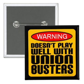 Warning: Doesn't Play Well With Union-Busters 15 Cm Square Badge