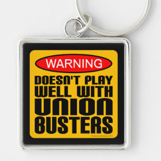 Warning: Doesn't Play Well With Union-Busters Silver-Colored Square Key Ring