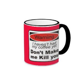 Warning - Don t make me kill you Mug