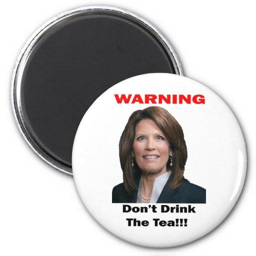 Warning Don't Drink The Tea Bachmann Fridge Magnets