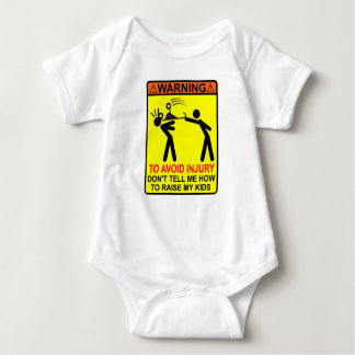 WARNING! DON'T TELL ME HOW TO RAISE MY KIDS! BABY BODYSUIT