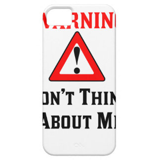 Warning Don't Think About Me.png iPhone 5 Covers