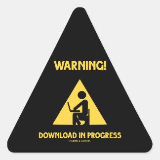 Warning! Download In Progress Geek Humor Signage Triangle Sticker
