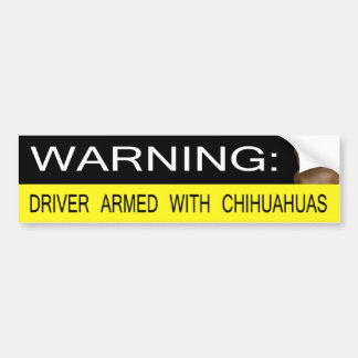 Warning: Driver Armed With Chihuahuas Bumper Sticker