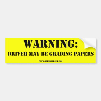 Warning: driver grading papers bumper sticker