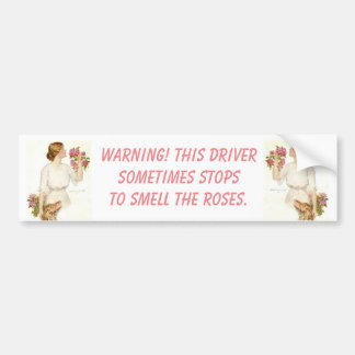 Warning! Driver Stops Smells Roses Bumper Sticker