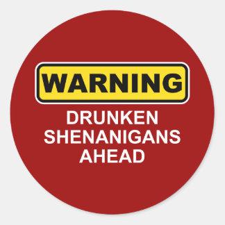 Warning Drunken Shenanigans Ahead Round Sticker