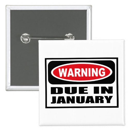 Warning DUE IN JANUARY Button