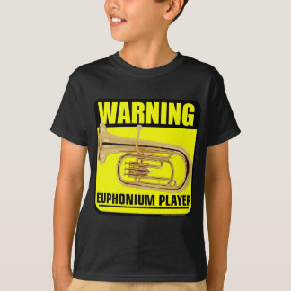 Warning! Euphonium Player T-Shirt