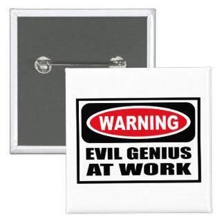 Warning EVIL GENIUS AT WORK Button