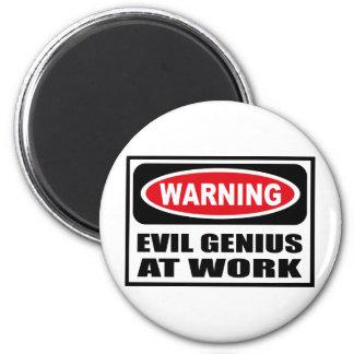 Warning EVIL GENIUS AT WORK Magnet