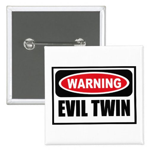 Warning EVIL TWIN Button