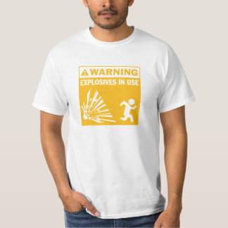 Warning! Explosives in Use T-Shirt