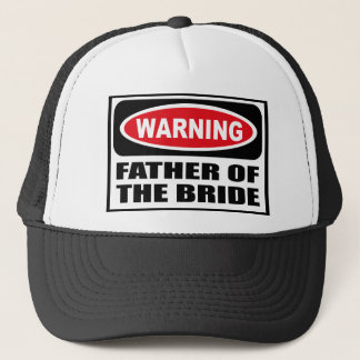Warning FATHER OF THE BRIDE Hat