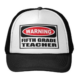 Warning FIFTH GRADE TEACHER Hat
