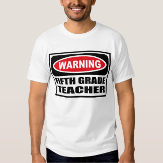 Warning FIFTH GRADE TEACHER T-Shirt