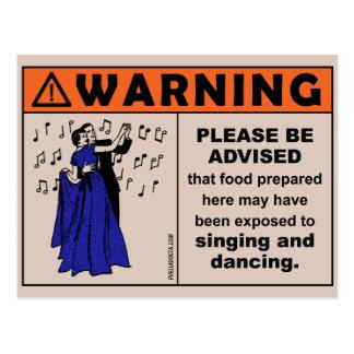 Warning: Food Exposed to Singing & Dancing Postcar Postcard