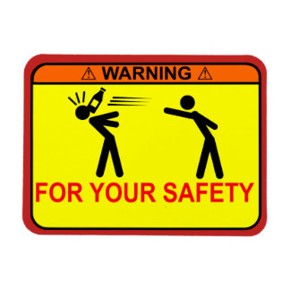 WARNING: For Your Safety, <<YOUR TEXT HERE>> Magnet