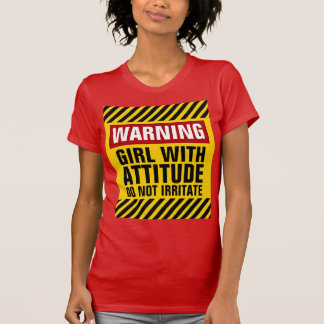 Warning Girl With Attitude Funny T-Shirt