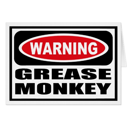 Warning GREASE MONKEY Greeting Card