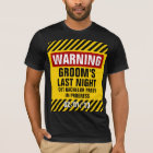 Warning Groom's Last Night Out Bachelor Party T-Shirt