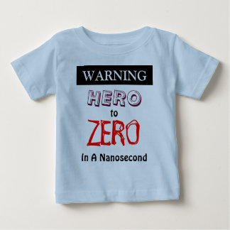 Warning Hero To Zero In A Nanosecond Tees
