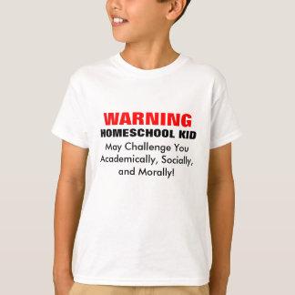 WARNING: HOMESCHOOL KID! TEE SHIRTS