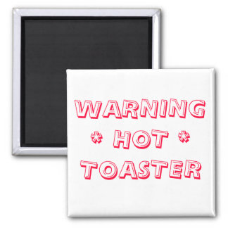 WARNING, HOT TOASTER. SQUARE MAGNET