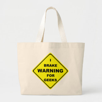 Warning I Brake For Geeks Tote Bag