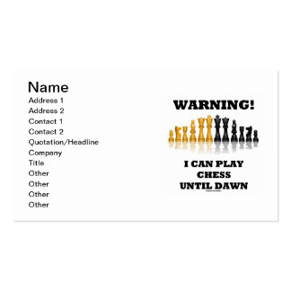 Warning! I Can Play Chess Until Dawn (Chess Set) Pack Of Standard Business Cards